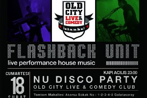 Old City'de Nu Disco Gecesi ve Flashback Unit Konseri