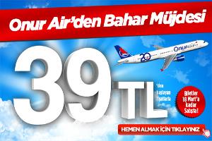 Onur Air'den Bahar Müjdesi: 39 TL'den Başlayan Fiyatlarla!