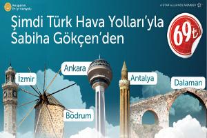 Şimdi Türk Hava Yolları'yla Sabiha Gökçen'den 69 TL'ye Uçun