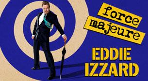 Eddie Izzard Force Majeure