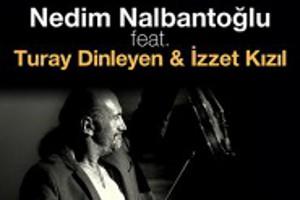 Nedim Nalbantoğlu feat. Turay Dinleyen ve İzzet Kızıl