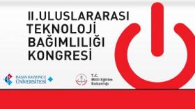 II. Uluslararası Teknoloji Bağımlılığı Kongresi Başlıyor!