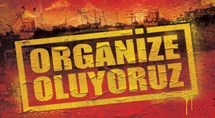 Dikkat Dikkat! Organize Oluyoruz!