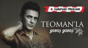 Vodafone FreeZone: Teoman'la Yavaş Yavaş