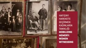 """Hafızayı Harekete Geçirmek: Kadınların Tanıklığı"""""""