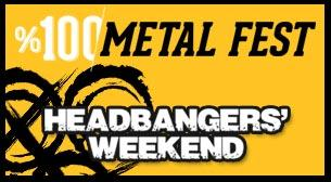 %100 Metal Fest Headbangers'Weekend Cumartesi