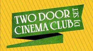 Two Door Cinema Club DJ Set