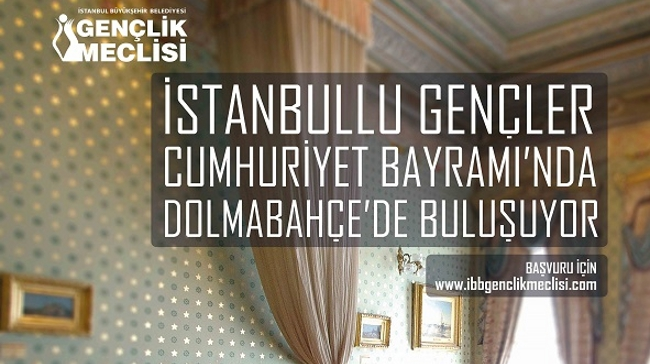 İstanbullu Gençler Cumhuriyet Bayramı'nda Dolmabahçe'de Buluşuyor!