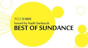 Best of Sundance hosted by Nadir Sarıbacak